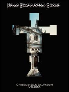 Nello spazio della croce. Ediz. multilingue