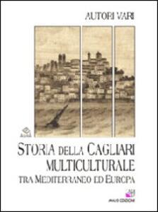 Storia della Cagliari multiculturale tra Mediterraneo ed Europa