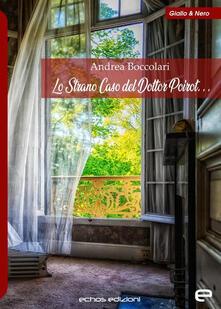 Lo strano caso del Dottor Poirot... - Andrea Boccolari - copertina