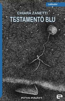 Testamento blu - Chiara Zanetti - copertina
