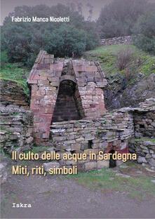 Il culto delle acque in Sardegna. Miti, riti, simboli - Fabrizio Manca Nicoletti - copertina