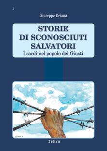 Storie di sconosciuti salvatori. I sardi nel popolo dei Giusti - Giuseppe Deiana - copertina