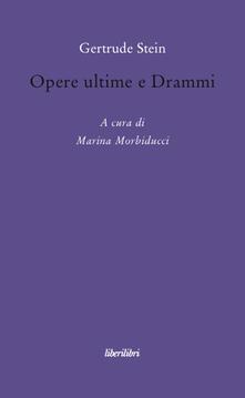 Opere ultime e drammi - Gertrude Stein - copertina