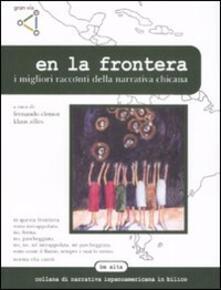 En la frontera. I migliori racconti della letteratura chicana - copertina