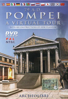 Camfeed.it 79 A. D. Pompei. A virtual tour. With reconstructions of Herculaneum. Ediz. italiana e inglese. DVD Image