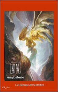 Libro Alia (Anglostorie). L'arcipelago del fantastico