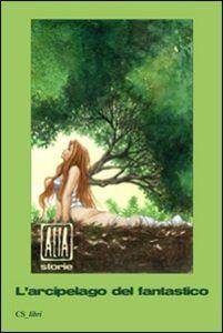 Libro Alia. Storie. L'arcipelago del fantastico