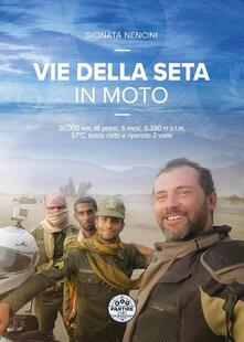 Ascotcamogli.it Vie della seta in moto. 30.000 km, 18 paesi, 5 mesi, 5.390 m s.l.m., 57°C, telaio rotto e riparato 3 volte Image