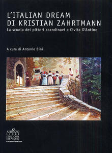 L' italian dream di Kristian Zahrtmann. La scuola dei pittori scandinavi a Civita d'Antino