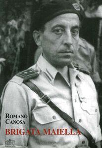 Libro Brigata Maiella. Ettore Troilo da Torricella a Milano Romano Canosa
