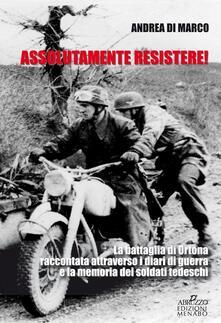 Winniearcher.com Assolutamente resistere. La battaglia di Ortona raccontata attraverso i diari di guerra e la memoria dei soldati tedeschi Image