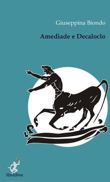 Amediade e Decaloclo - Giuseppina Biondo - copertina