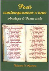 Poeti contemporanei e non. Antologia di poesia civile