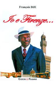 Io e Firenze...