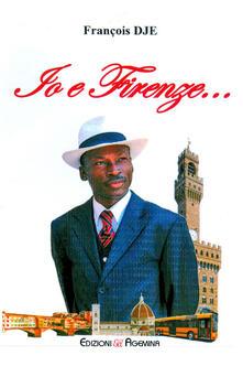 Io e Firenze... - François Dje - copertina
