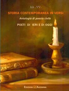 Storia contemporanea in versi. Antologia di poesia civile. Poeti di ieri e di oggi - copertina