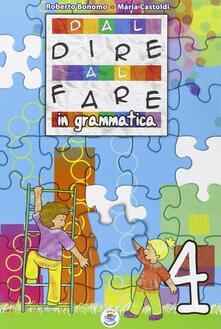 Dal dire al fare grammatica. Per la Scuola elementare. Vol. 4.pdf