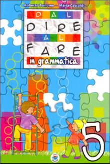 Squillogame.it Dal dire al fare in grammatica. Per la 5ª classe elementare Image