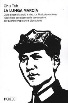 Winniearcher.com La lunga marcia. Dalla dinastia Manciù a Mao. La Rivoluzione cinese raccontata dal leggendario comandante dell'Esercito Popolare di Liberazione Image