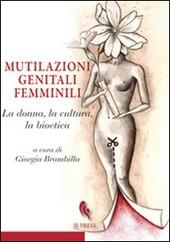 Mutilazioni genitali femminili. La donna, la cultura, la bioetica