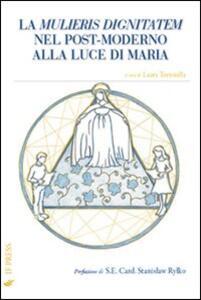 La mulieris dignitatem nel post-moderno alla luce di Maria
