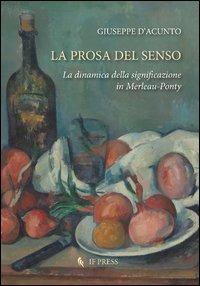 La La prosa del senso. La dinamica della significazione in Merleau-Ponty - D'Acunto Giuseppe - wuz.it