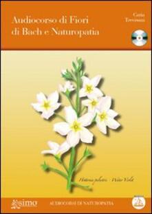 Audiocorso di fiori di Bach e naturopatia. Con CD Audio - Catia Trevisani - copertina
