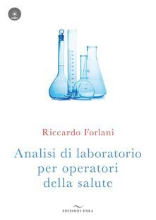 Ristorantezintonio.it Analisi di laboratorio per operatori della salute. Con CD-ROM Image