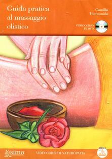 Radiosenisenews.it Guida pratica al massaggio olistico. DVD. Con libro Image