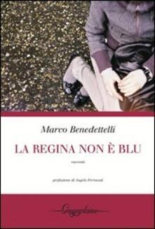 La regina non è blu - Marco Benedettelli - copertina