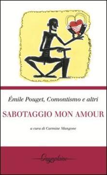 Sabotaggio mon amour - Émile Pouget,Carmine Mangone - copertina