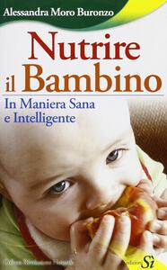 Nutrire il bambino in maniera sana e intelligente
