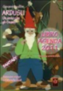 Ardusli. Un anno con gli gnomi. Libro agenda 2011.pdf