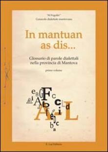 Ilmeglio-delweb.it In mantuan as dis... Glossario di parole dialettali mantovane nella provincia di Mantova. Vol. 1 Image