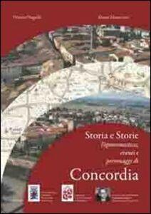 Storia e storie. Toponomastica eventi e personaggi di Concordia