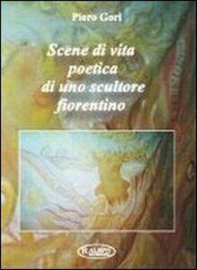 Scene di vita poetica di uno scultore fiorentino