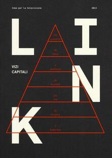 Nordestcaffeisola.it Link. Idee per la televisione. Vol. 14: Vizi capitali. Image