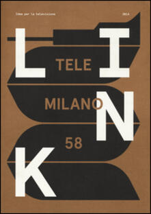 Milanospringparade.it Link. Idee per la televisione. Con DVD. Vol. 17: TeleMilano 58. Image