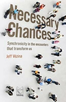 Necessary chances. Synchronicity in the encounters that transform us