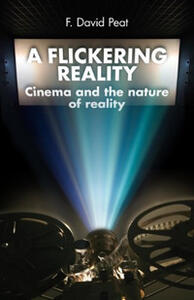 Flickering Reality. Cinema & the Nature of Reality