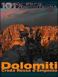Dolomiti. Croda Rossa d'Ampezzo. 101 per cento vera montagna