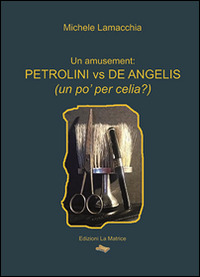 Petrolini vs De Angelis (un po' per celia?) - Lamacchia Michele - wuz.it