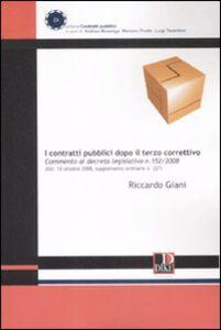 I contratti pubblici dopo il terzo correttivo. Commento al decreto legislativo n. 152/2008