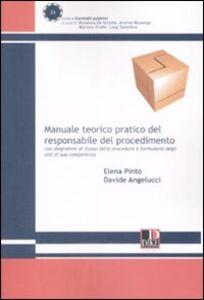 Manuale teorico pratico del responsabile del procedimento con diagrammi di flusso procedure e formulario degli atti di sua competenza