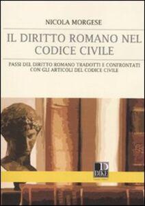 Il diritto romano nel codice civile. Passi del diritto romano tradotti e confrontati con gli articoli del codice civile