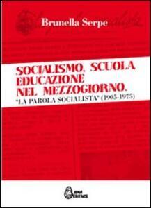 Socialismo, scuola, educazione nel Mezzogiorno. «La parola socialista» (1905-1975)