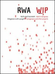 Rwa-wip. Ruffo Wolf architetti. Work in progress