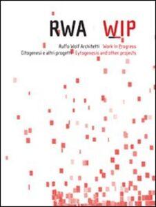 Rwa-wip. Ruffo Wolf architetti. Work in progress