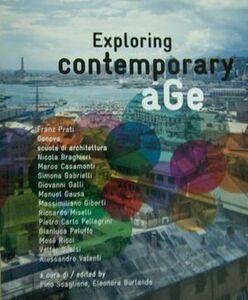 Exploring contemporary age. Franz Prati, Genova scuola di architettura. Ediz. multilingue