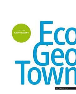 Ecogeotown. Programma pilota per Pescara. Ediz. italiana e inglese